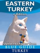 Blue Guide Eastern Turkey ebook by Paola Pugsley