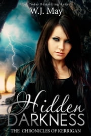 Hidden Darkness - The Chronicles of Kerrigan, #7 ebook by W.J. May