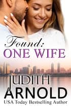 Found: One Wife ebook by Judith Arnold