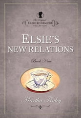 Elsies New Relations ebook by Martha Finley