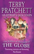 The Science Of Discworld II - The Globe eBook by Terry Pratchett, Ian Stewart, Jack Cohen
