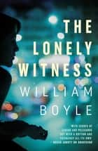 The Lonely Witness ebook by William Boyle
