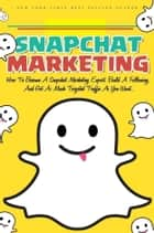 Snapchat Marketing ebook by SoftTech
