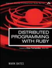 Distributed Programming with Ruby ebook by Mark Bates
