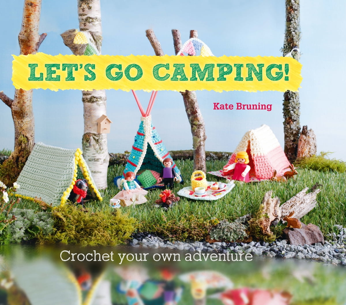 Let's Go Camping! From cabins to caravans, crochet your own camping Scenes  eBook by Kate Bruning | Rakuten Kobo