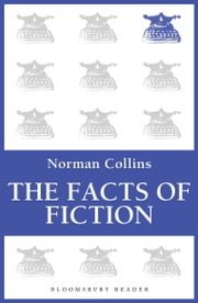 The Facts of Fiction ebook by Norman Collins