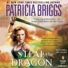 Steal the Dragon audiobook by Patricia Briggs