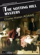 The Notting Hill mystery ebook by Charles Warren Adams