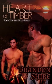 Heart of Timber (Gay Romance) ebook by Brandon Shire