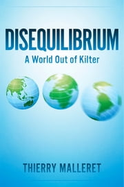 Disequilibrium - A World Out Of Kilter ebook by Thierry Malleret