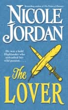 The Lover - A Novel ebook by Nicole Jordan