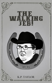 The Walking Jeb (The Bad Man Trilogy Book 3) ebook by K.P. Taylor