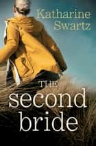 The Second Bride ebook by Katharine Swartz