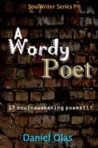 A Wordy Poet ebook by