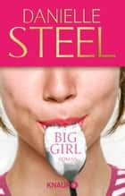 Big Girl - Roman ebook by Danielle Steel