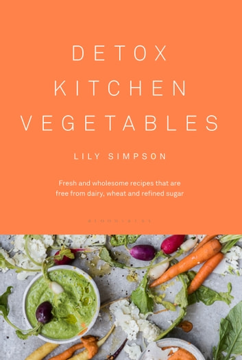 Detox Kitchen Vegetables ebook by Ms Lily Simpson