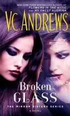 Broken Glass ebook by V.C. Andrews