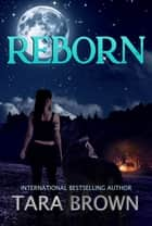 Reborn ebook by Tara Brown