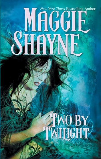 Two By Twilight/Twilight Vows/Run From Twilight ebook by Maggie Shayne