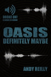 Oasis: Definitely Maybe: Here We Are But There We Were ebook by Andy Reilly