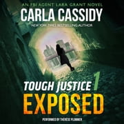 Tough Justice: Exposed (Part 1 of 8) audiobook by Carla Cassidy