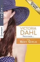 Pas si sage... - T1 - Sexy Girls ebook by Victoria Dahl