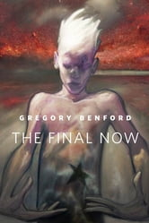 The Final Now - A Tor.Com Original ebook by Gregory Benford