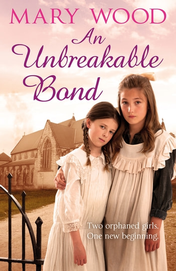 An Unbreakable Bond eBook by Mary Wood