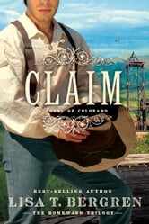 Claim - A Novel of Colorado ebook by Lisa T. Bergren
