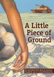 A Little Piece of Ground ebook by Elizabeth Laird,Sonia Nimr