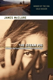 Steam Pig - A Lieutenant Kramer and Detective Sergeant Mickey Zondi Investigation ebook by James McClure