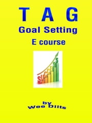 How to Set & Achieve Goals E course ebook by Wee Dilts
