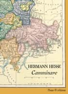 Camminare ebook by Hermann Hesse