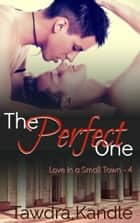 The Perfect One ebook by Tawdra Kandle
