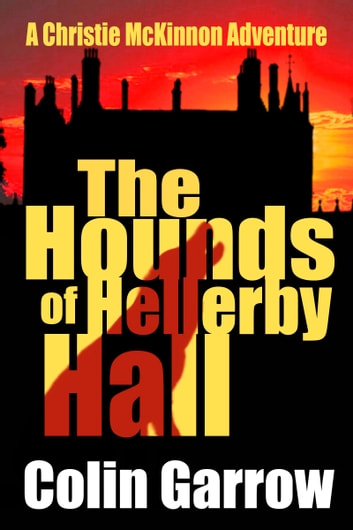 The Hounds of Hellerby Hall ebook by Colin Garrow