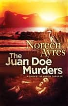 The Juan Doe Murders - A Smokey Brandon Thriller ebook by Noreen Ayres