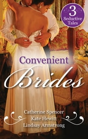 Convenient Brides - 3 Book Box Set ebook by Catherine Spencer,Kate Hewitt,Lindsay Armstrong