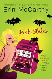 High Stakes - A Tale of Vegas Vampires ebook by Erin McCarthy