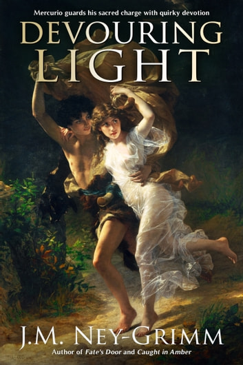 Devouring Light ebook by J.M. Ney-Grimm