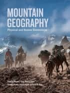 Mountain Geography ebook by Thomas Kohler,Larry W. Price,Martin F. Price,Alton C. Byers,Donald A. Friend