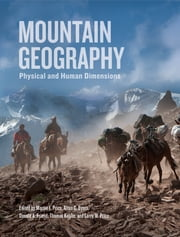 Mountain Geography - Physical and Human Dimensions ebook by Thomas Kohler,Larry W. Price,Martin F. Price,Alton C. Byers,Donald A. Friend