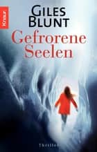 Gefrorene Seelen - Thriller ebook by Giles Blunt, Reinhard Tiffert