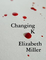 Changing K ebook by Elizabeth Miller