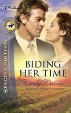 Biding Her Time (Mills & Boon Silhouette) ebook by Wendy Warren