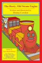 The Rusty, Old Steam Engine ebook by Donna Cowden