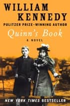 Quinn's Book - A Novel ebook by William Kennedy