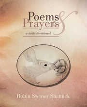 Poems and Prayers ebook by Robin Swenor Shattuck