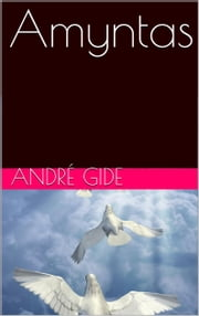 Amyntas ebook by André Gide
