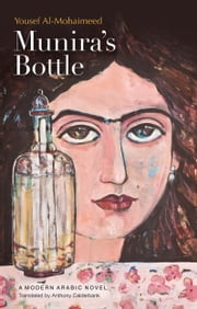 MUNIRAS BOTTLE ebook by Yousef al-Mohaimeed,Anthony Calderbank