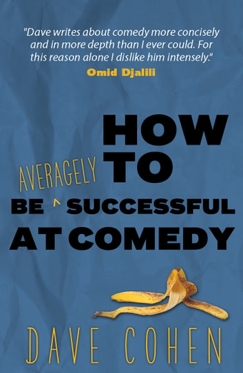 How To Be Averagely Successful At Comedy Ebook By Dave Cohen